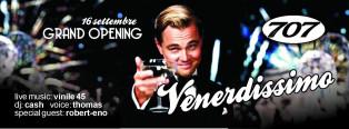 Opening • VENERDISSIMO