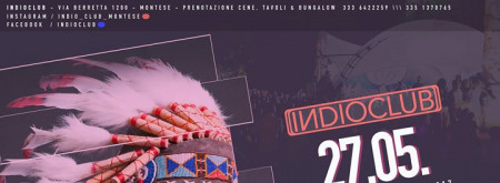 ✿ Indio Club ✿ Big Opening ✿ Inaugurazione Estate 2017