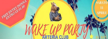 Wake up party***omaggio donna entro le 01.00 Arteria